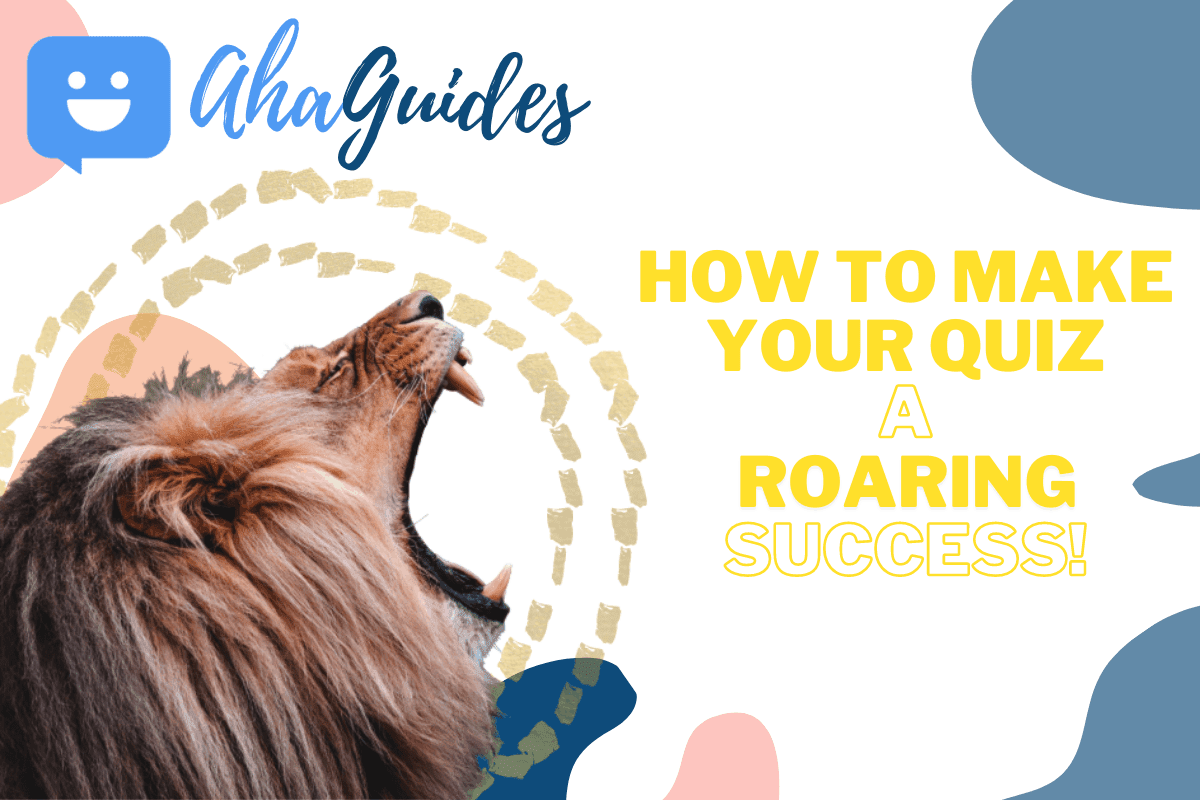 How to Make Your Quiz a Roaring Success in 2021 (in just 4 Steps!)