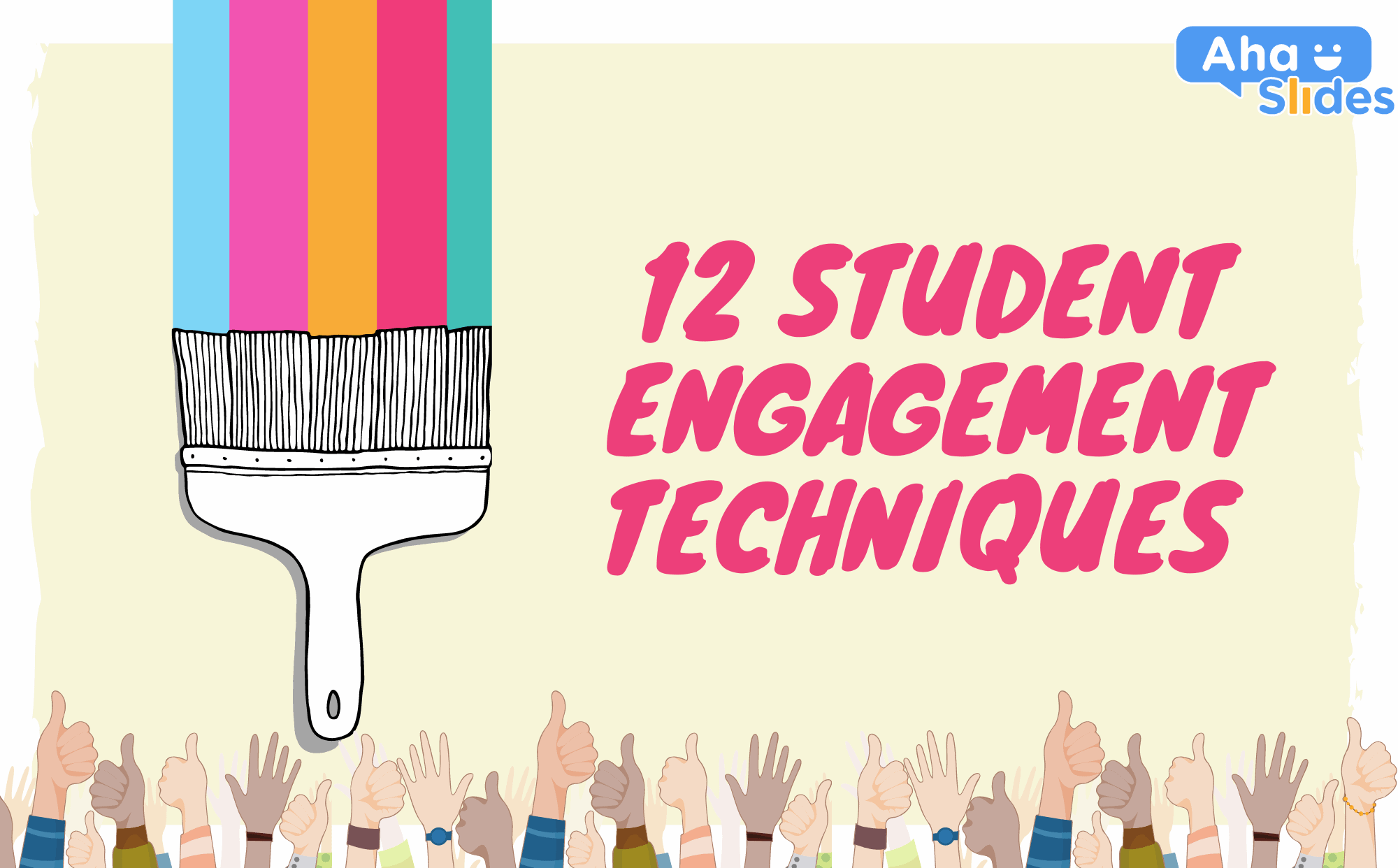 12 student engagement techniques to use in the live and online classroom - by AhaSlides