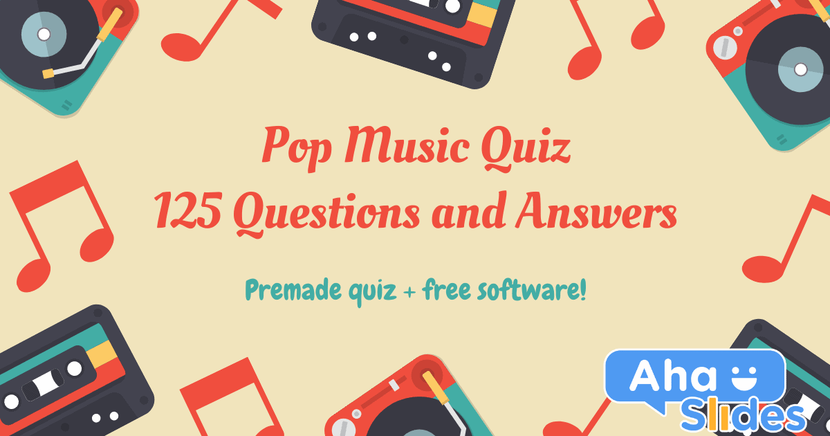 125 Questions and Answers for a Pop Music Quiz 2020 ...